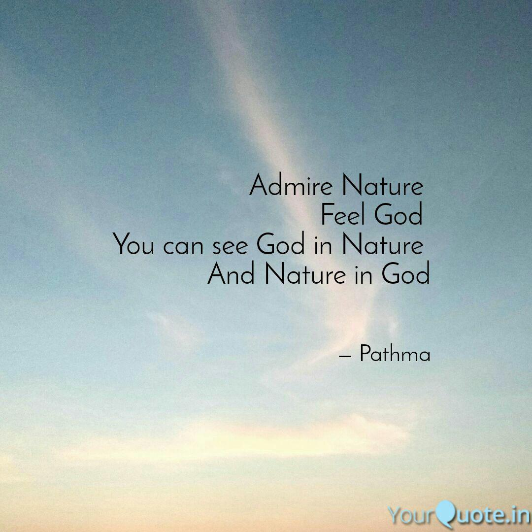 admire nature feel god quotes writings by pathma s yourquote
