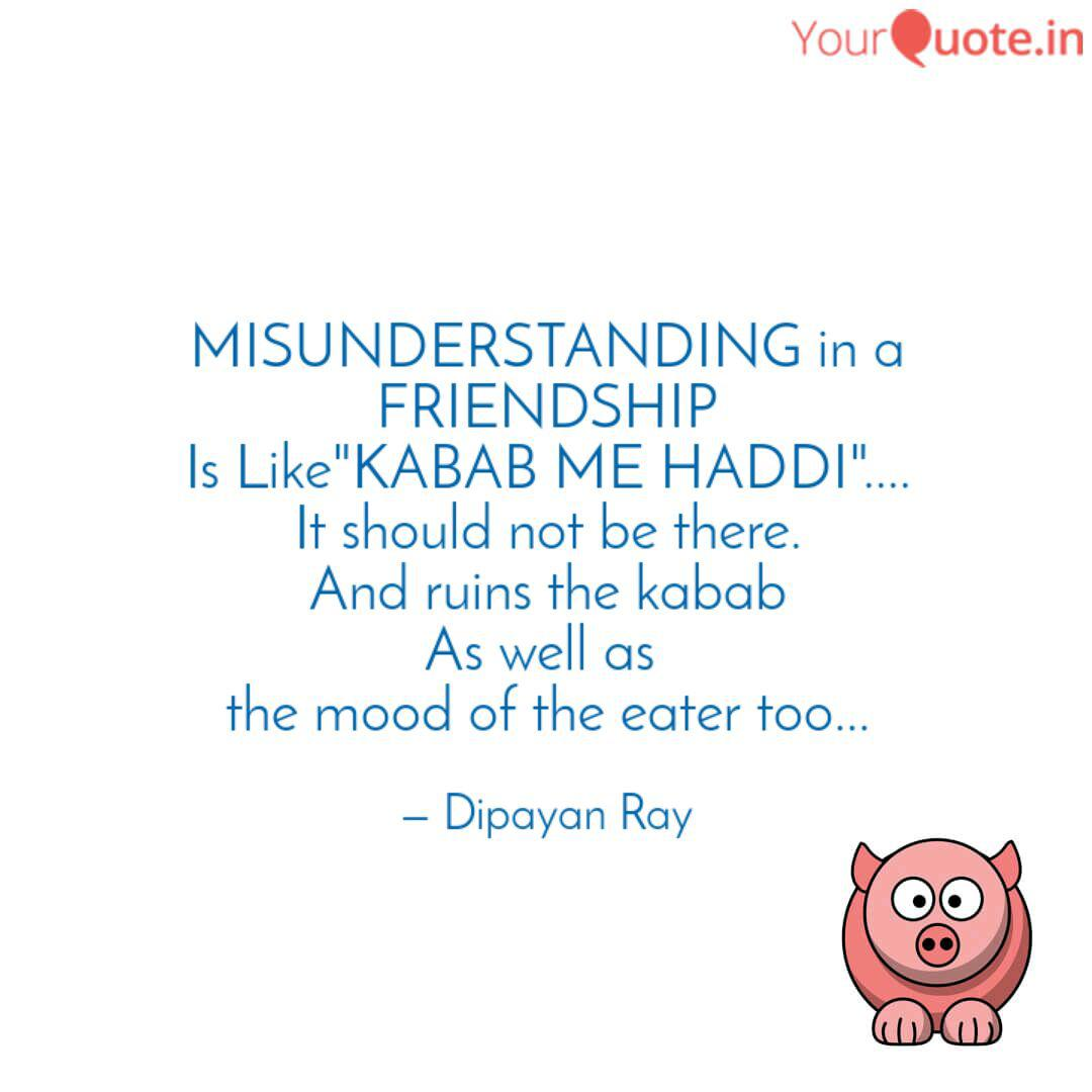 misunderstanding in a fri quotes writings by dipayan ray