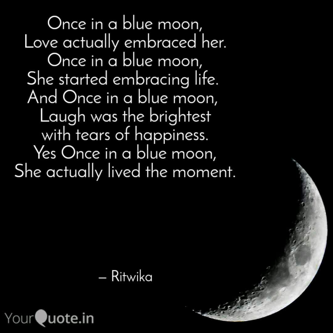 Once in a blue moon, Love  Quotes & Writings by Ritwika