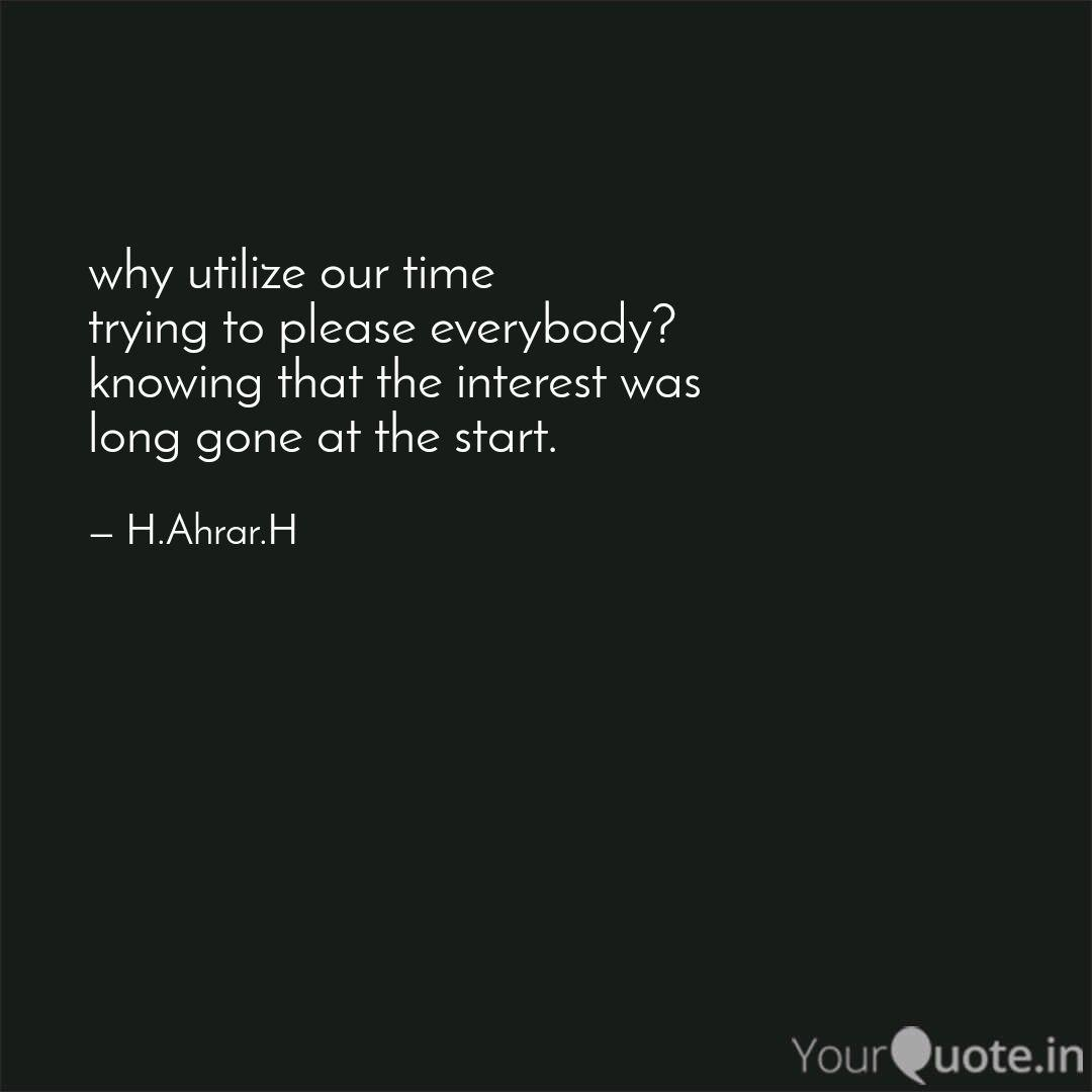 why utilize our time try quotes writings by ahrar hussain