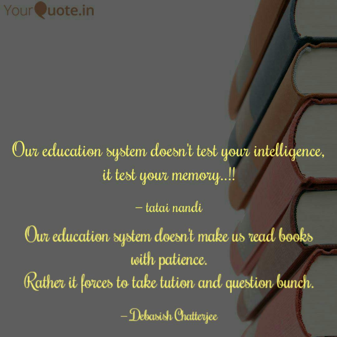 our education system does quotes writings by debasish