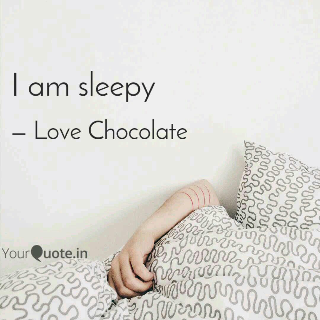 Sleepy quotes am i Tired Quotes