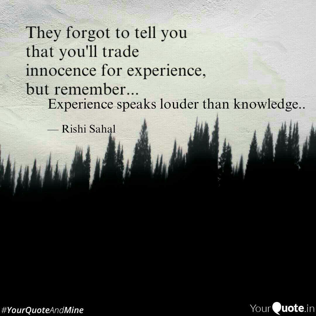experience speaks louder quotes writings by rishi sahal