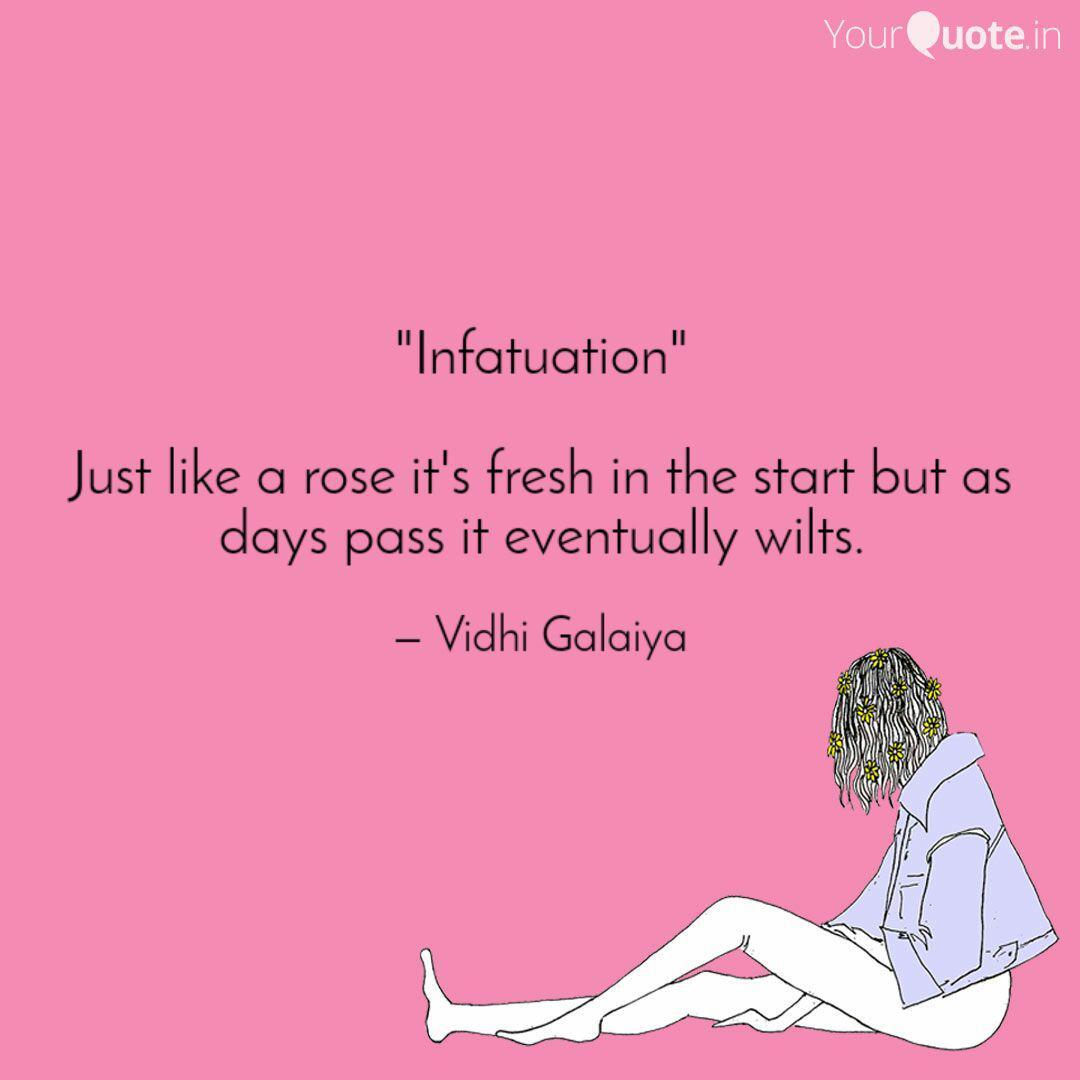 "Infatuation"" Just like   Quotes & Writings by Vidhi Galaiya"