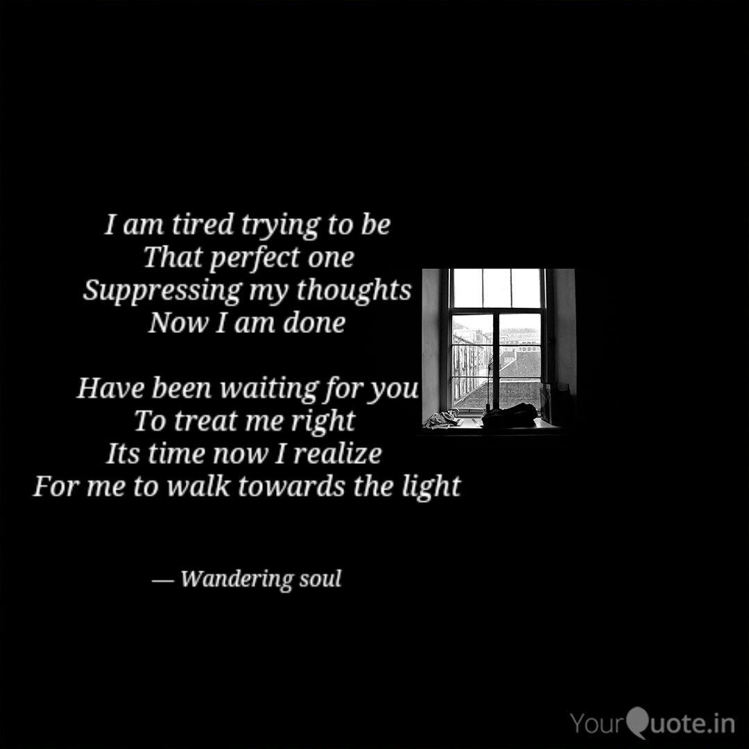 I am tired trying to be T...   Quotes & Writings by Ishe ...