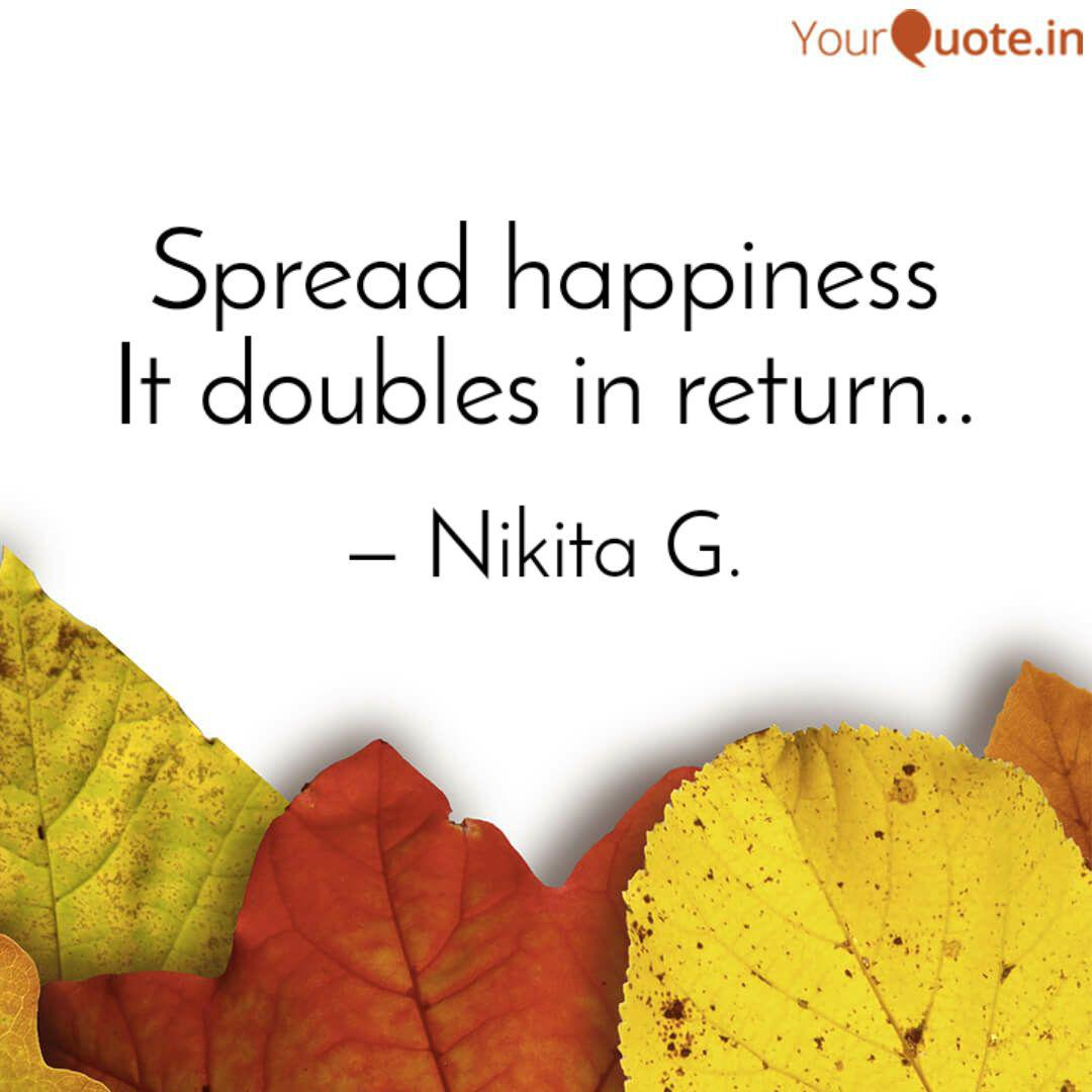 Spread Happiness It Doubl Quotes Writings By Nikita G Yourquote