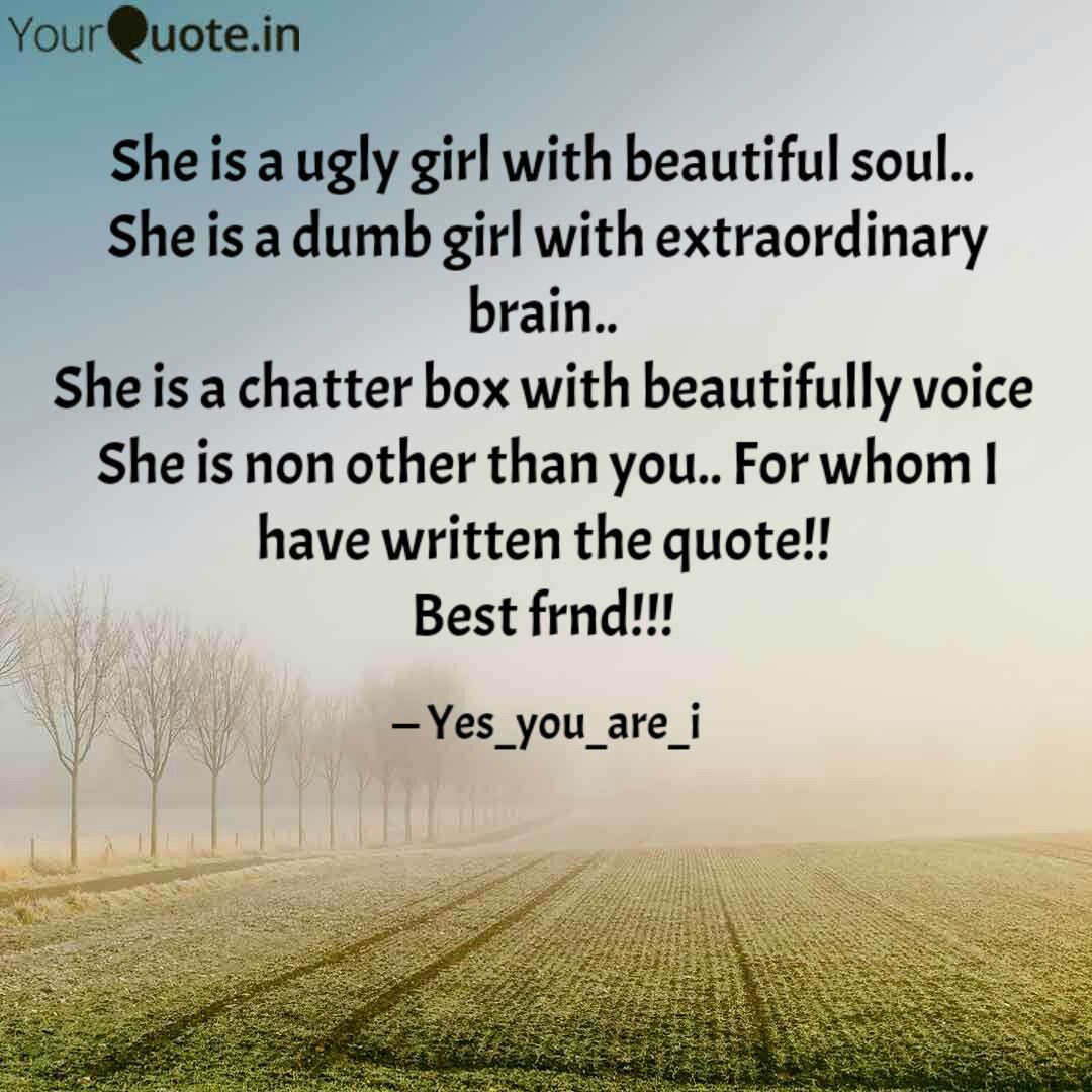 She is a ugly girl with b... | Quotes & Writings by Surendra ...