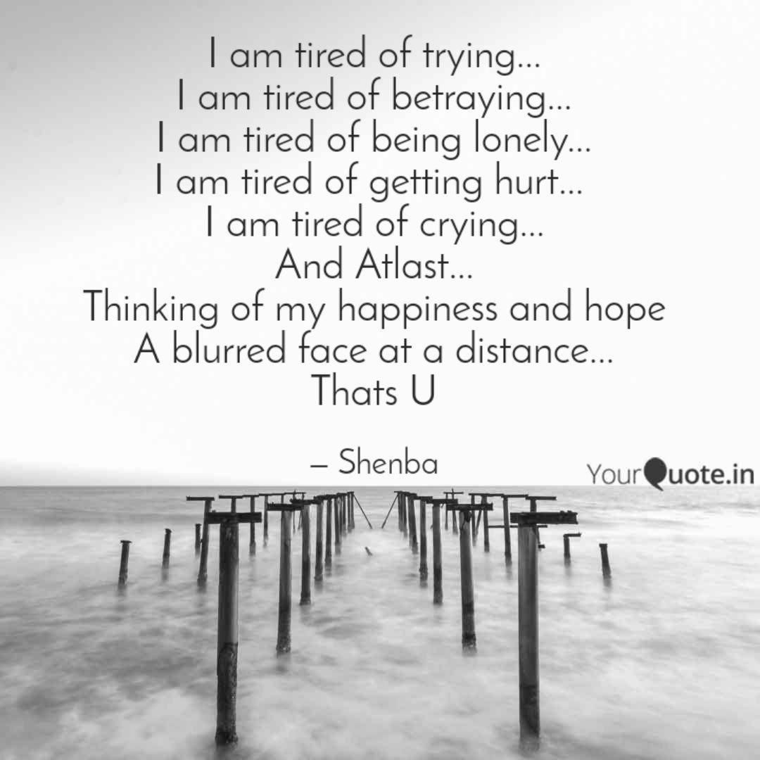 I am tired of trying... I...   Quotes & Writings by Shenba ...