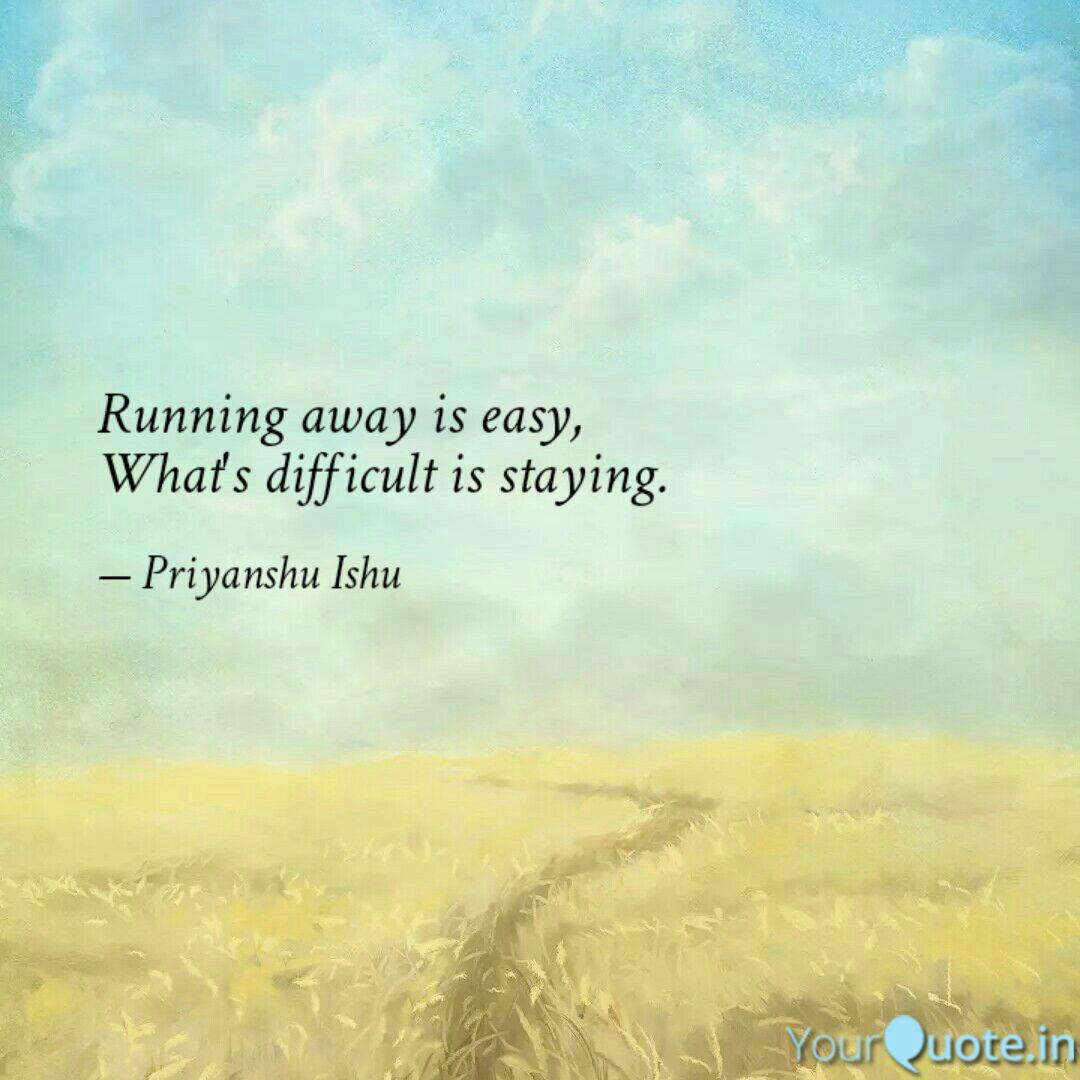 Running away is easy, Wha...   Quotes & Writings by ...