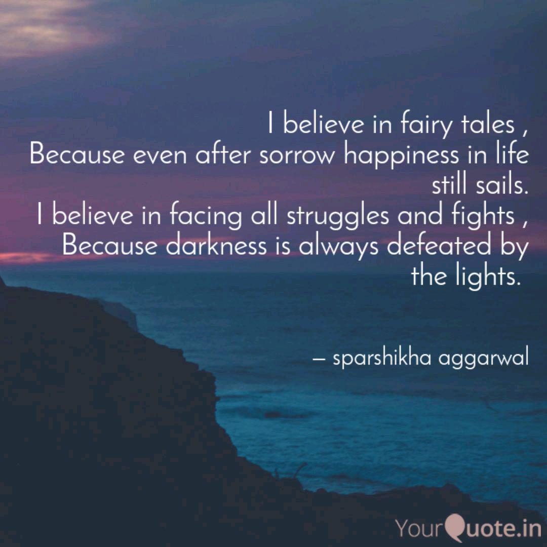 I Believe In Fairy Tales Quotes Writings By Sparshikha Aggarwal Yourquote