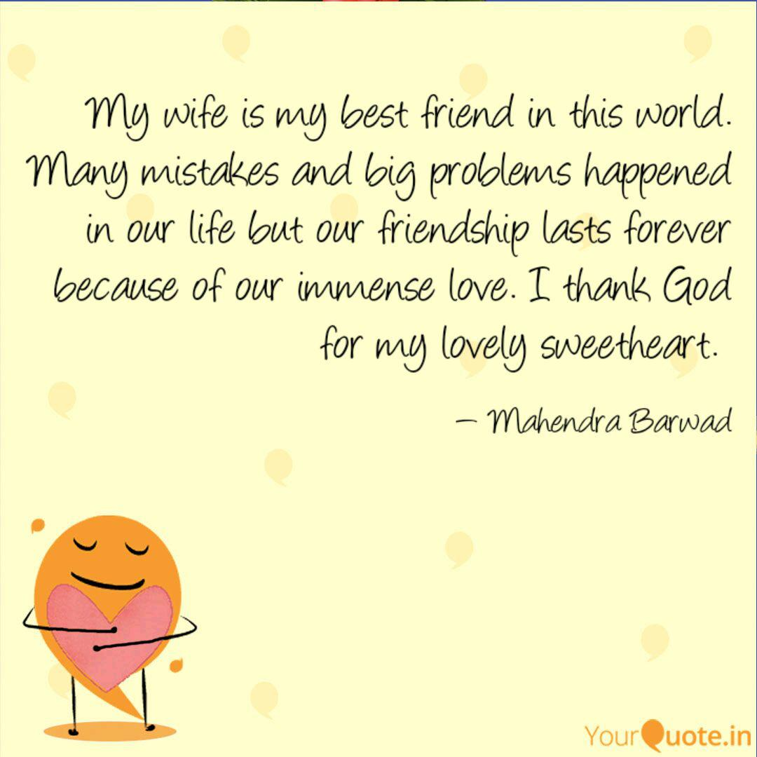 My Wife Is My Best Friend Quotes Writings By Mahendra