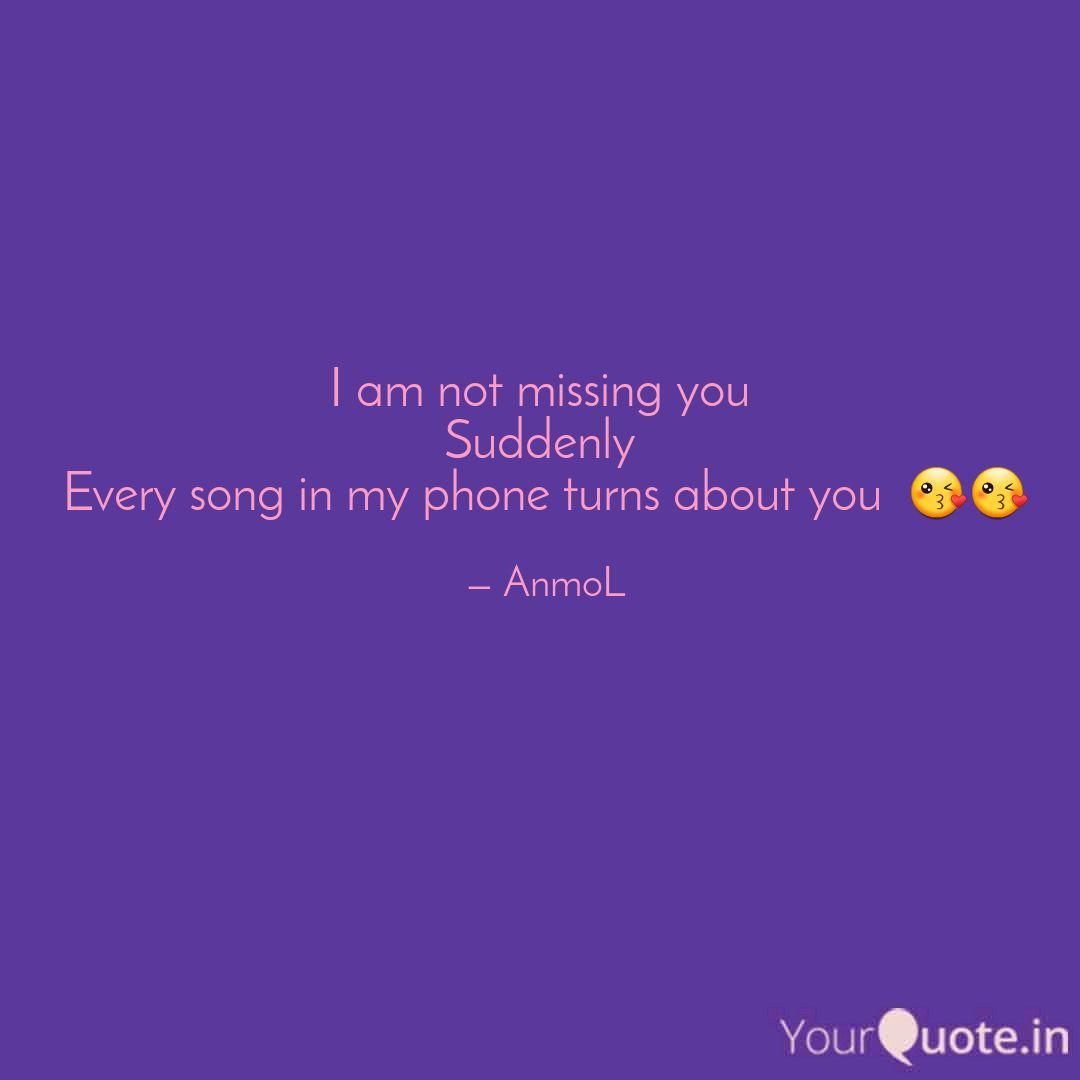 You at all not missing Missing You