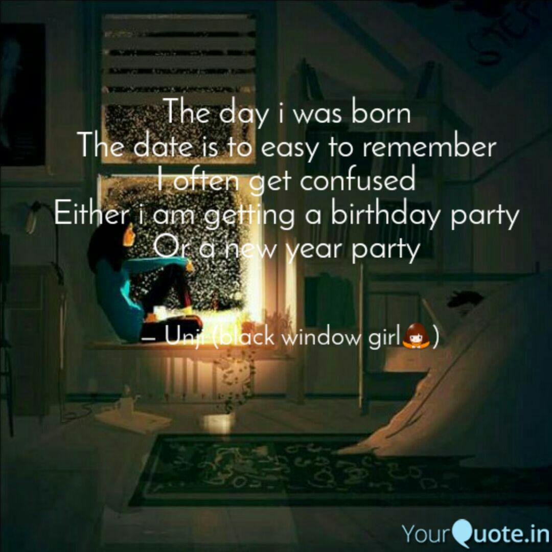 The Day I Was Born The D Quotes Writings By Gunjan Chimnani Yourquote