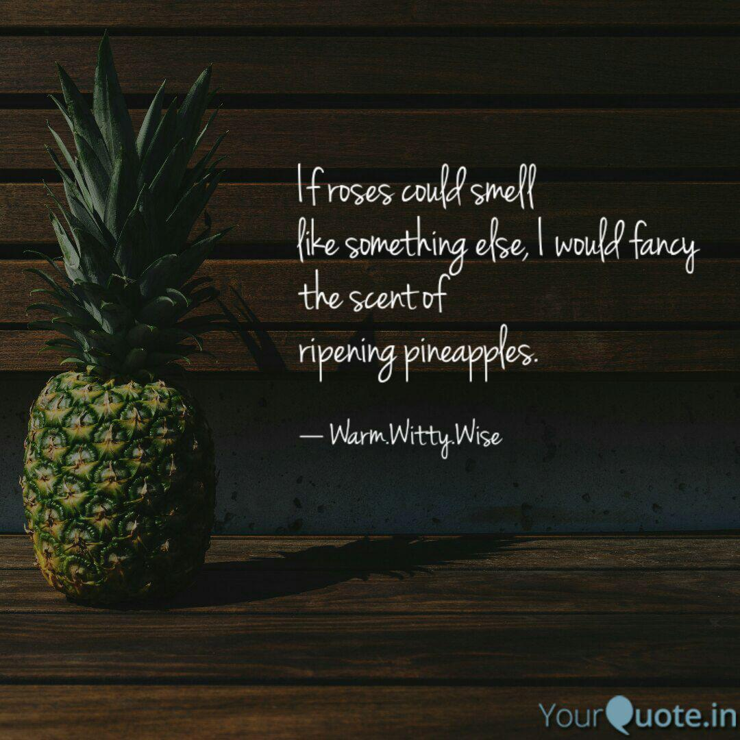 Best pineapple Quotes, Status, Shayari, Poetry & Thoughts ...