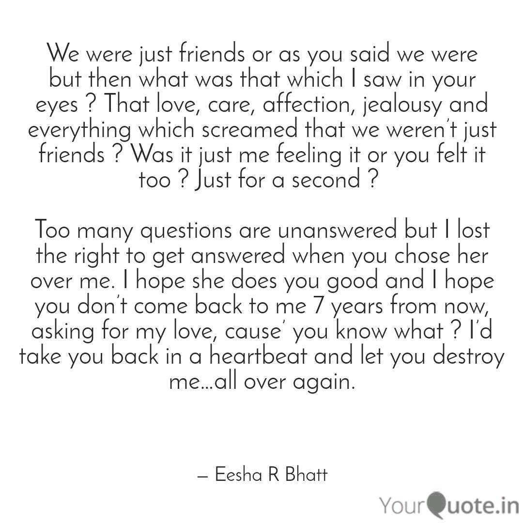We were just friends or a... | Quotes & Writings by Eesha R ...