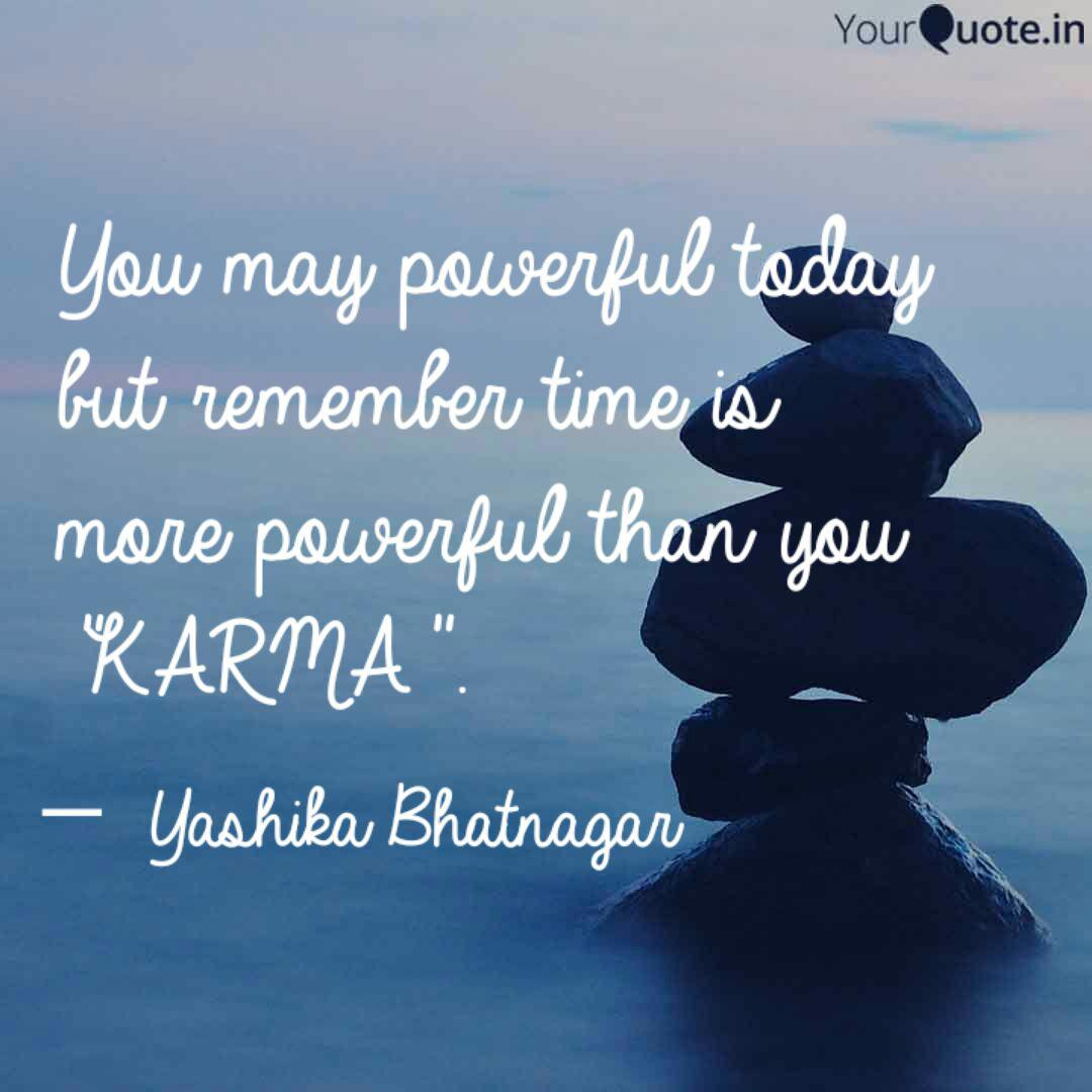 You may powerful today bu  Quotes & Writings by Yashika