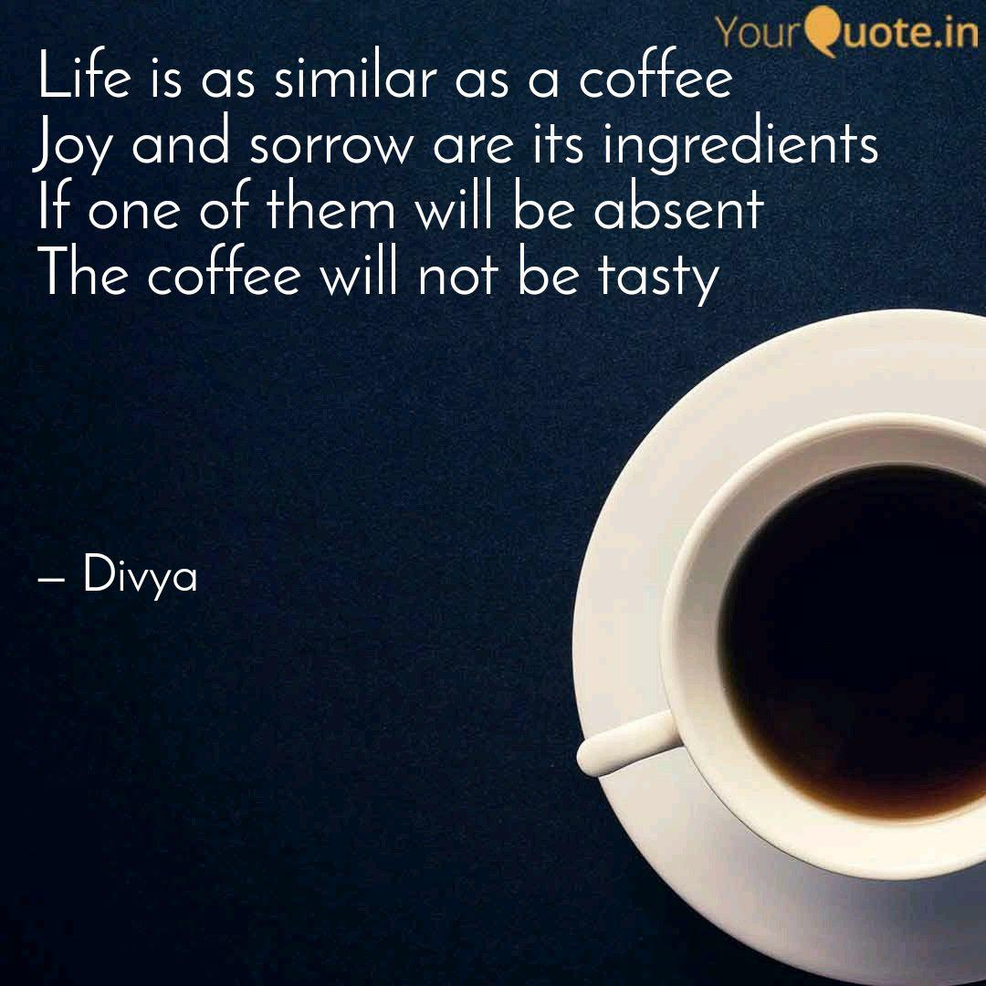 Life Is As Similar As A C Quotes Writings By Divyanshi Ajay Yourquote