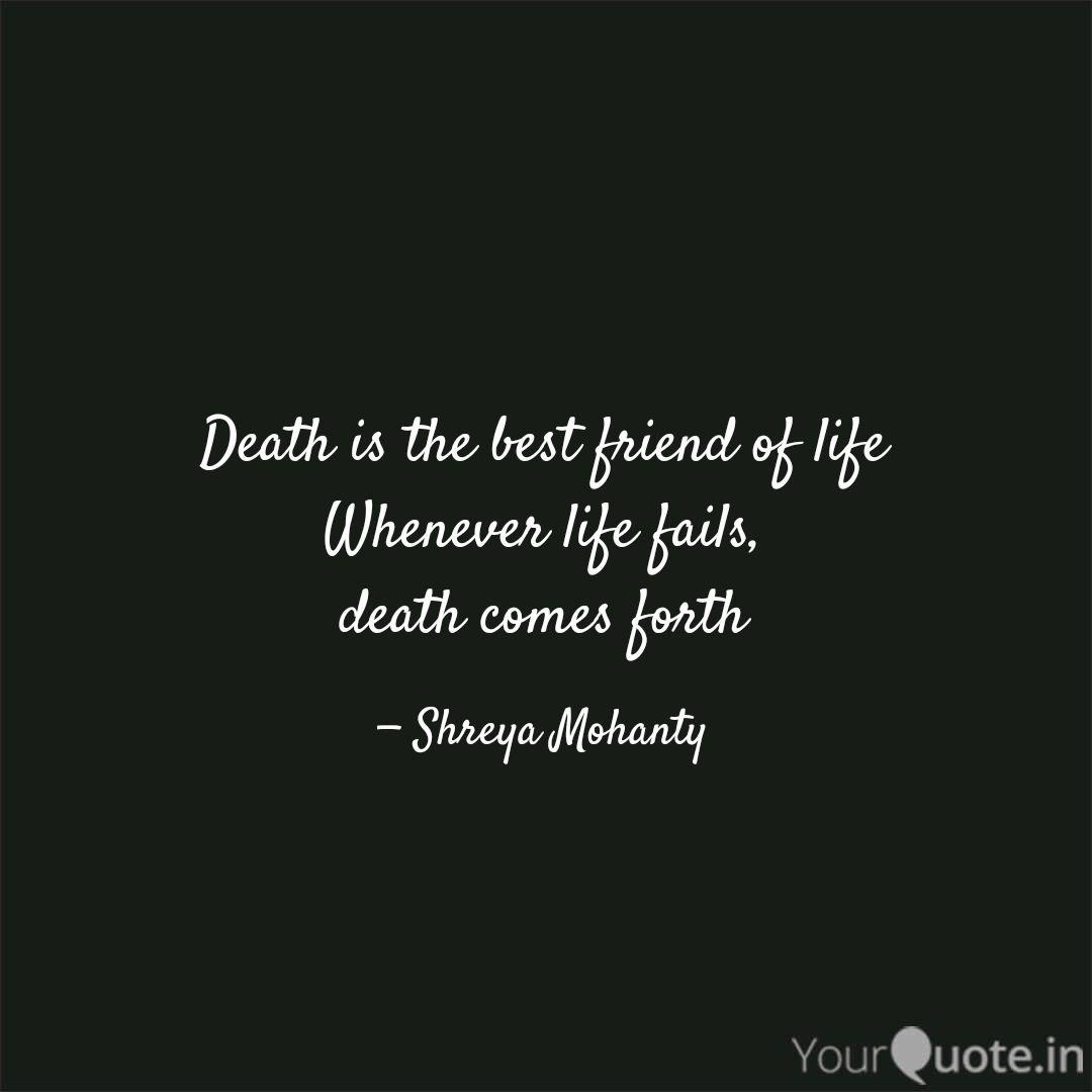 death is the best friend quotes writings by shreya mohanty