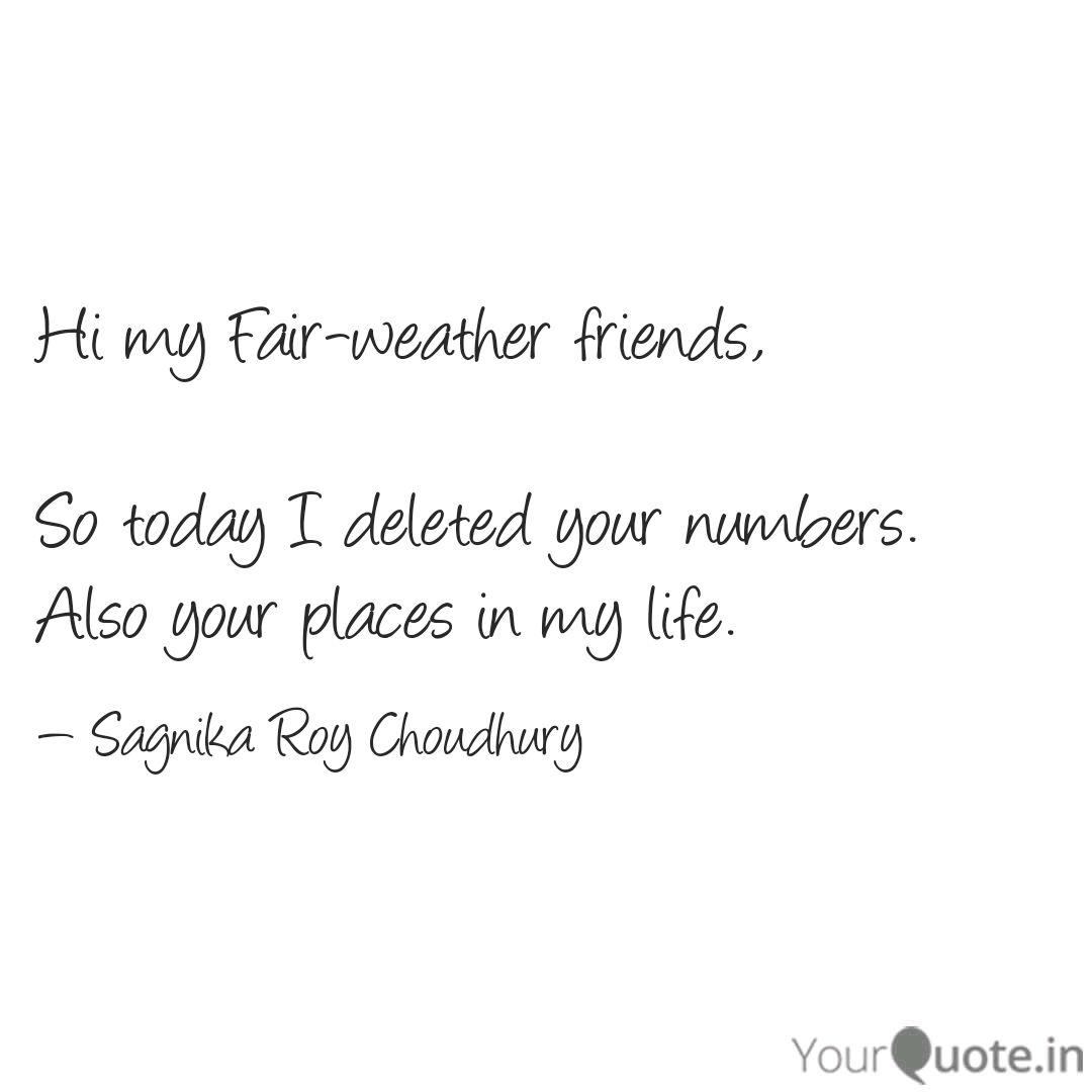 Hi my Fair-weather friend...   Quotes & Writings by Sagnika ...