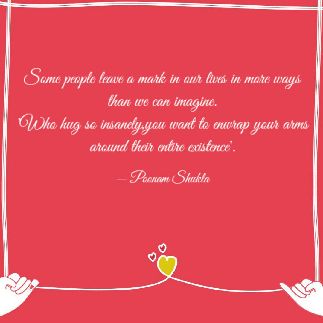 Some people leave a mark ... | Quotes & Writings by Poonam ...