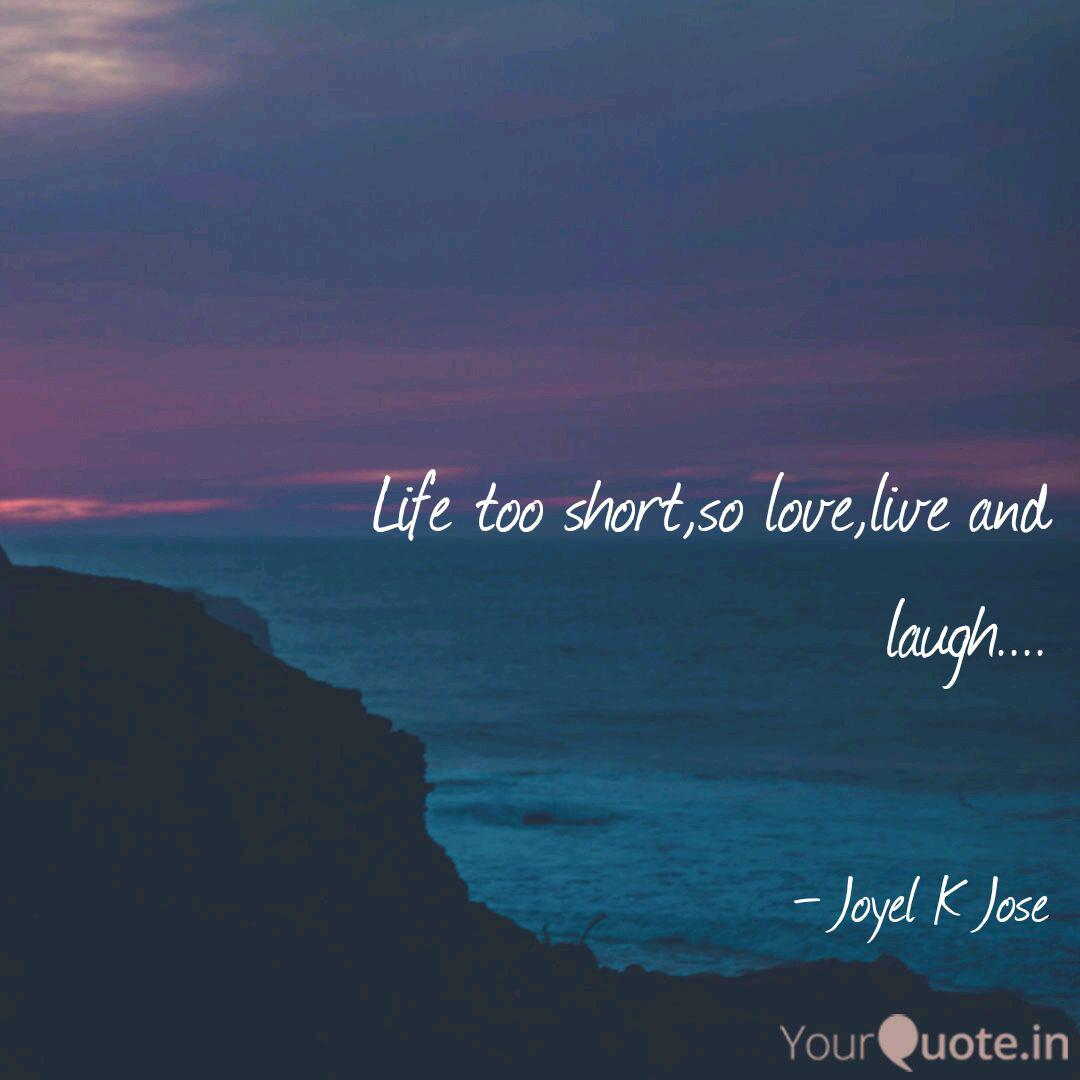Life Too Short So Love Li Quotes Writings By Joyel K Jose Yourquote,Complementary Paint Colors To Grey