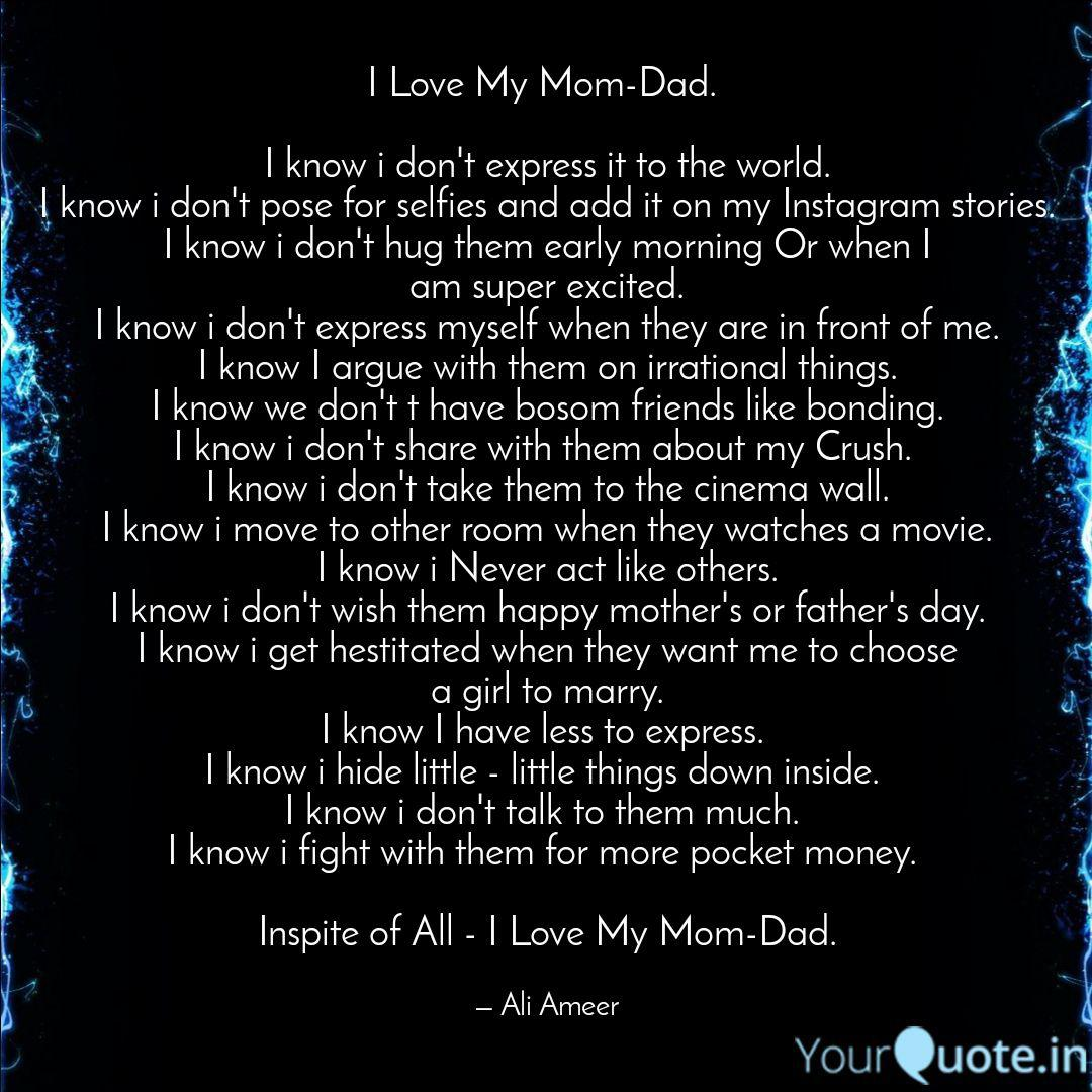I Love My Mom-Dad. I kn  Quotes & Writings by Ali Ameer