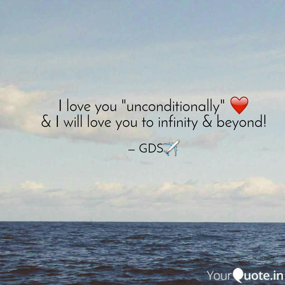 "I love you ""unconditional  Quotes & Writings by Unnati Gds"