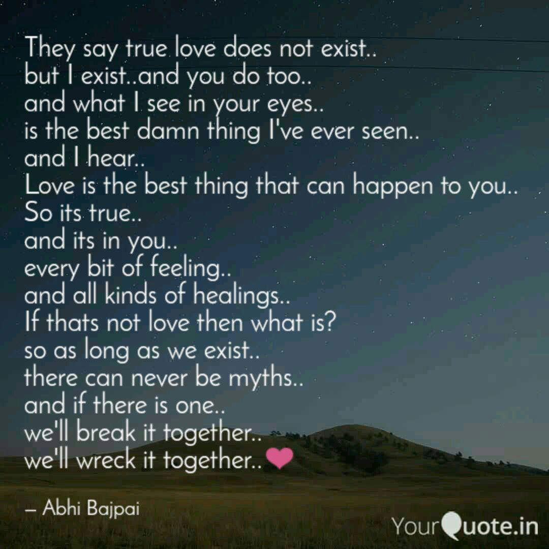 They Say True Love Does N Quotes Writings By Abhi Bajpai Yourquote