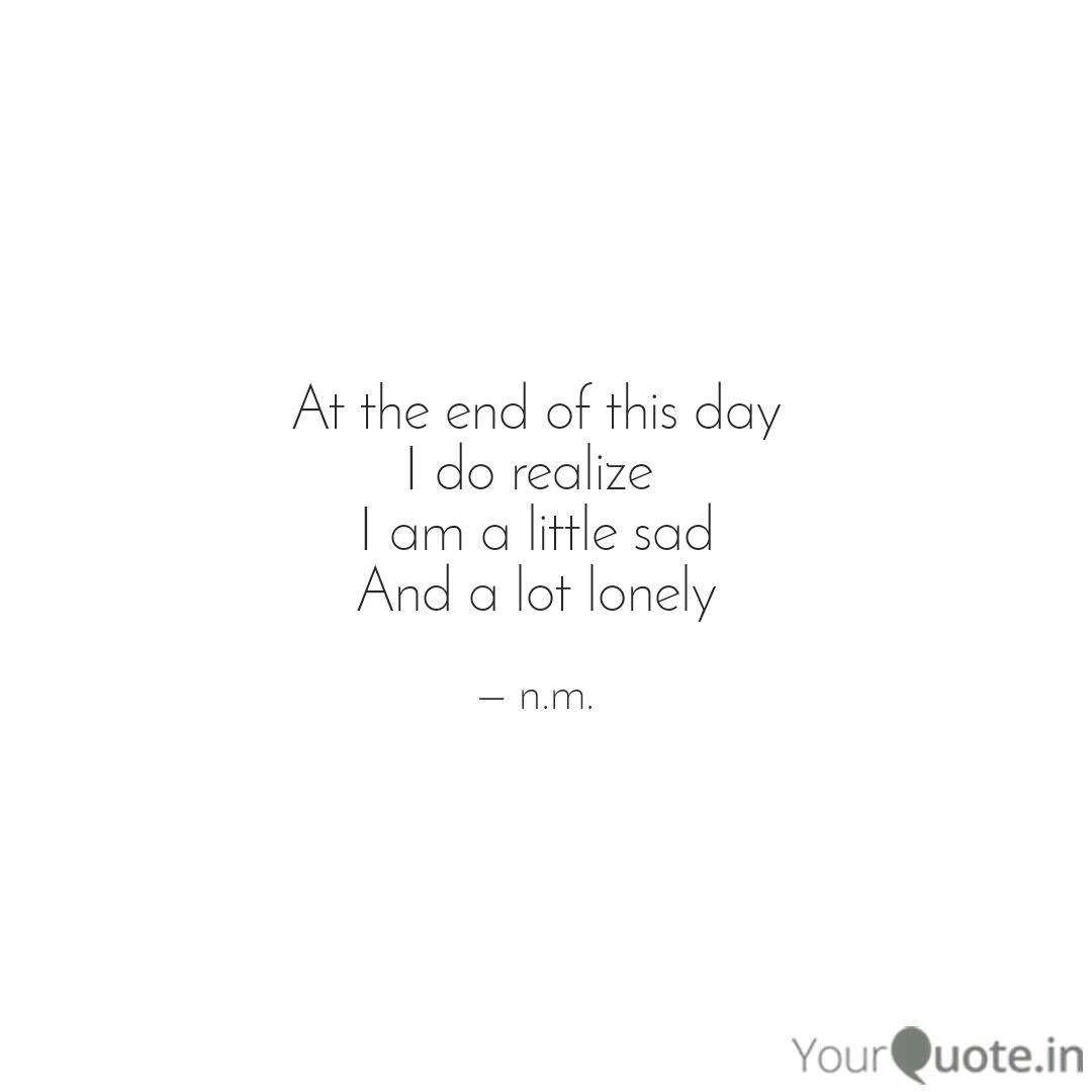 at the end of this day i quotes writings by n m yourquote