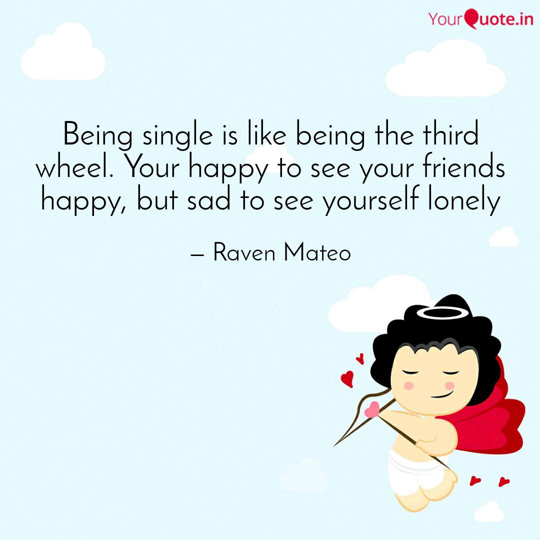Being Single Is Like Bein Quotes Writings By Chalice Yourquote
