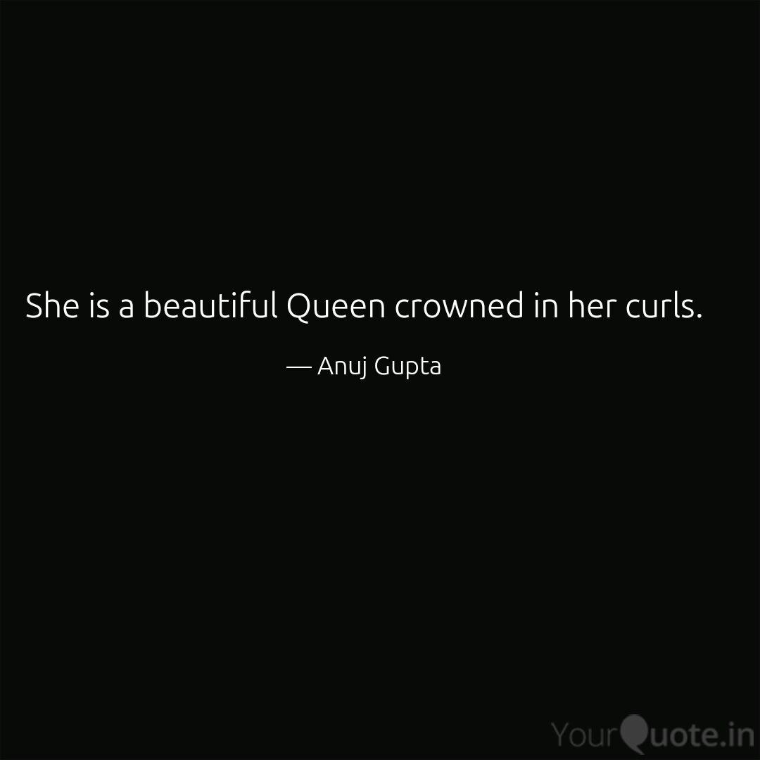 She is a beautiful Queen ...   Quotes & Writings by Anuj Gupta ...