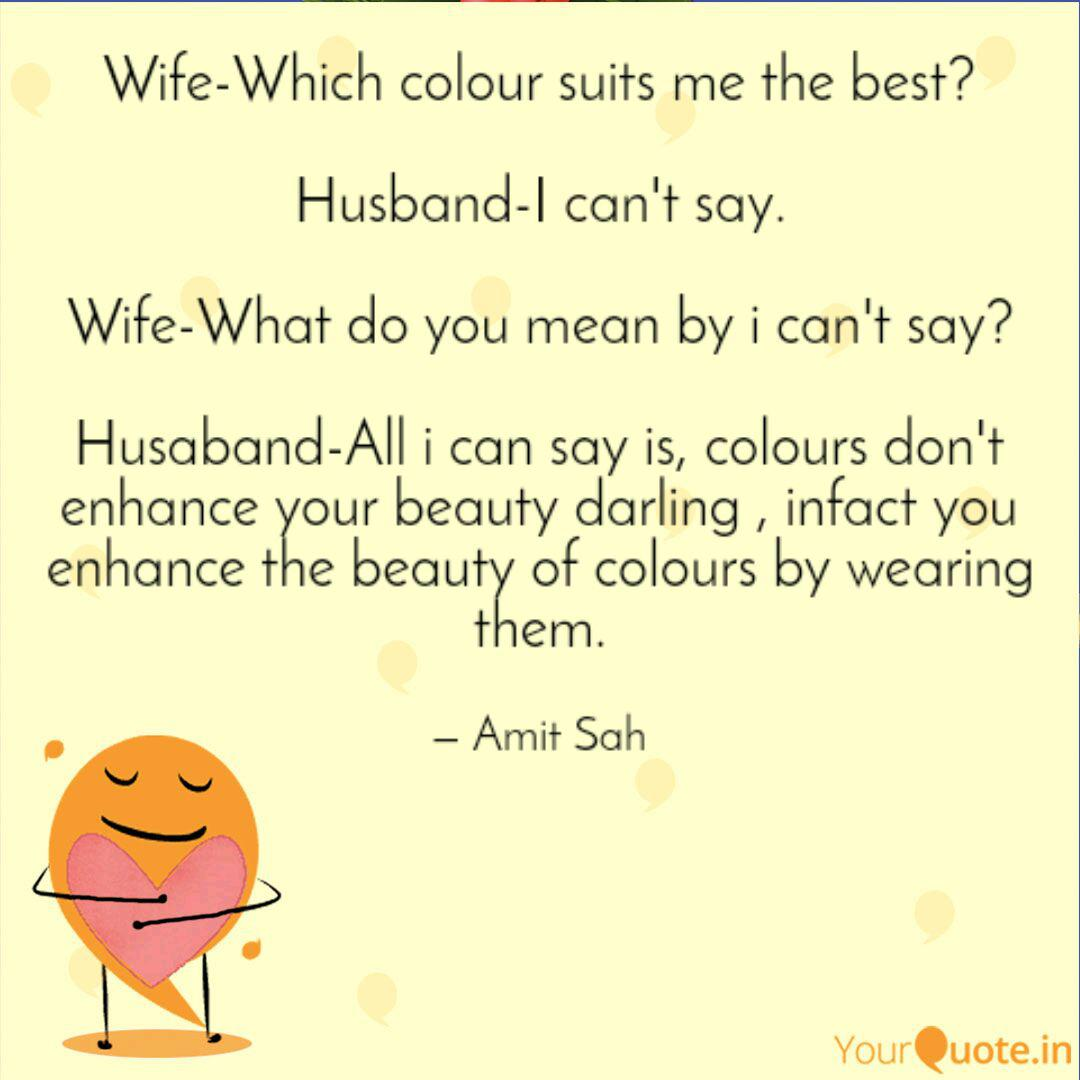 Wife Which Colour Suits M Quotes Writings By Amit Sah Yourquote