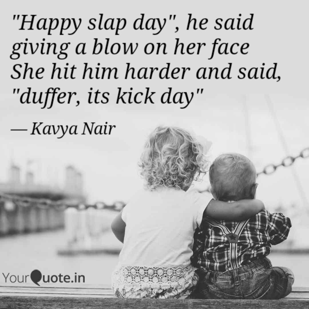 happy slap day he said quotes writings by kavya nair