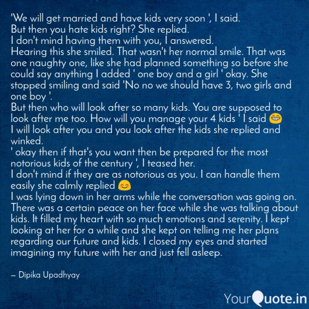 We Will Get Married And Quotes Writings By Dipika Upadhyay Yourquote