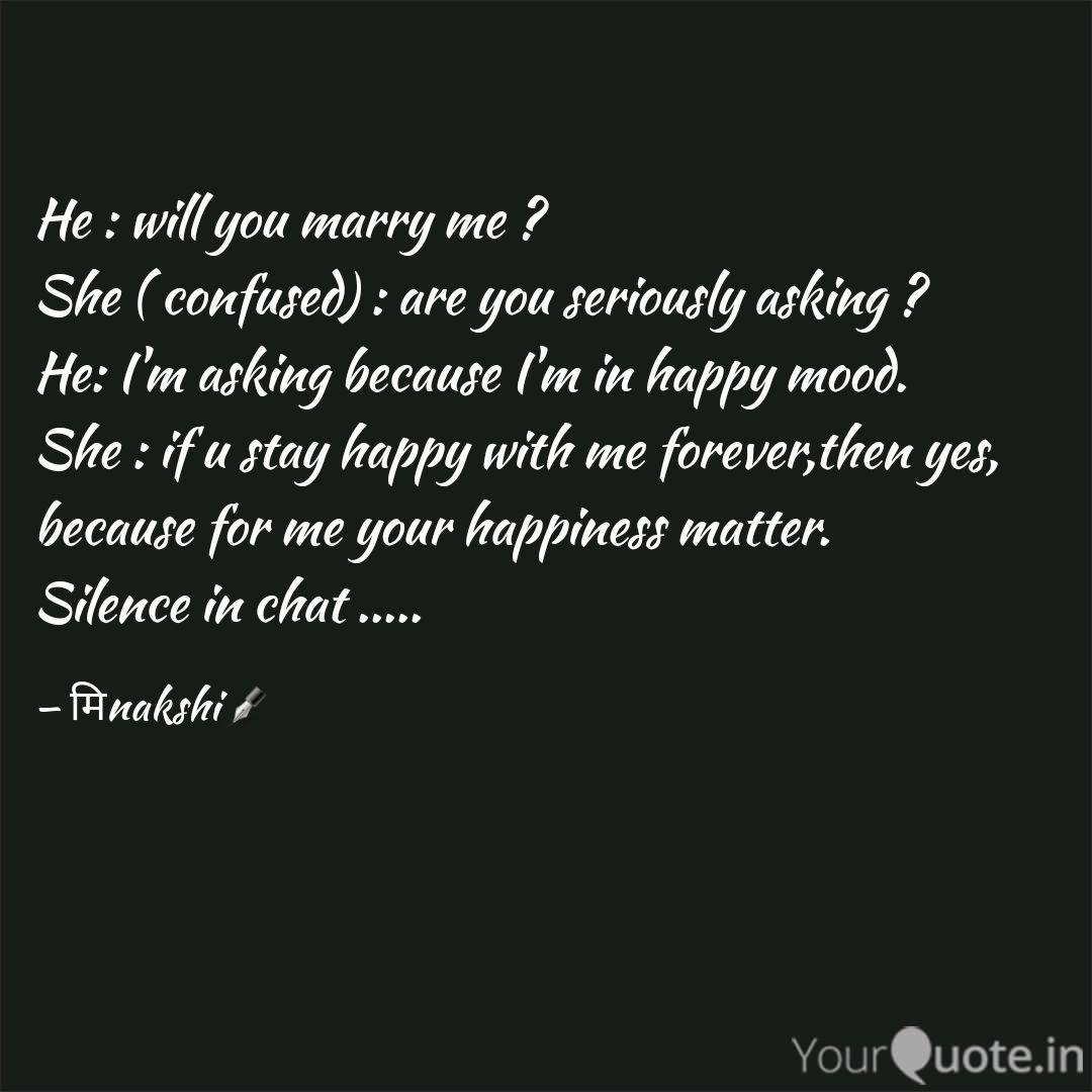 He : will you marry me ? ... | Quotes & Writings by ...
