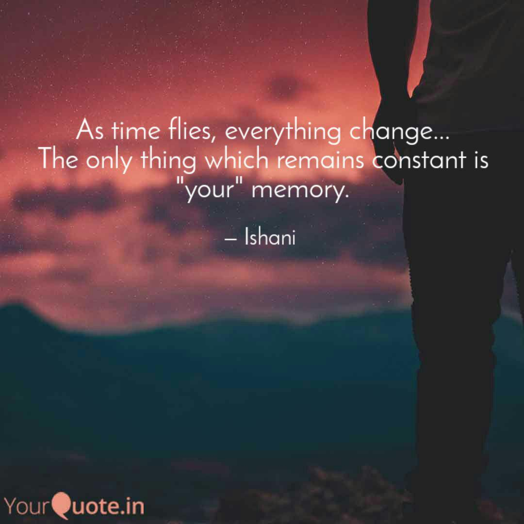 As time flies, everything... | Quotes & Writings by Ishani ...