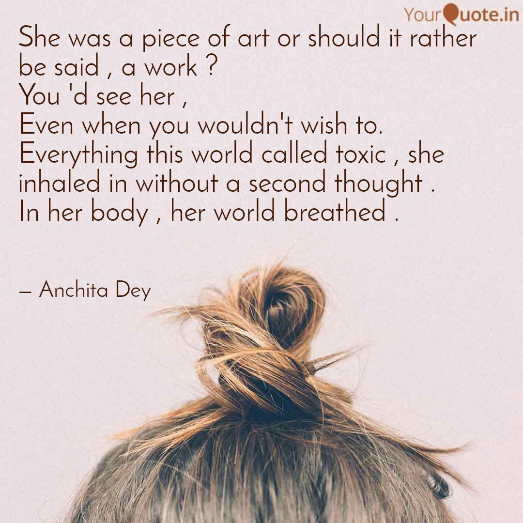 She Was A Piece Of Art Or Quotes Writings By Anchita Dey Yourquote