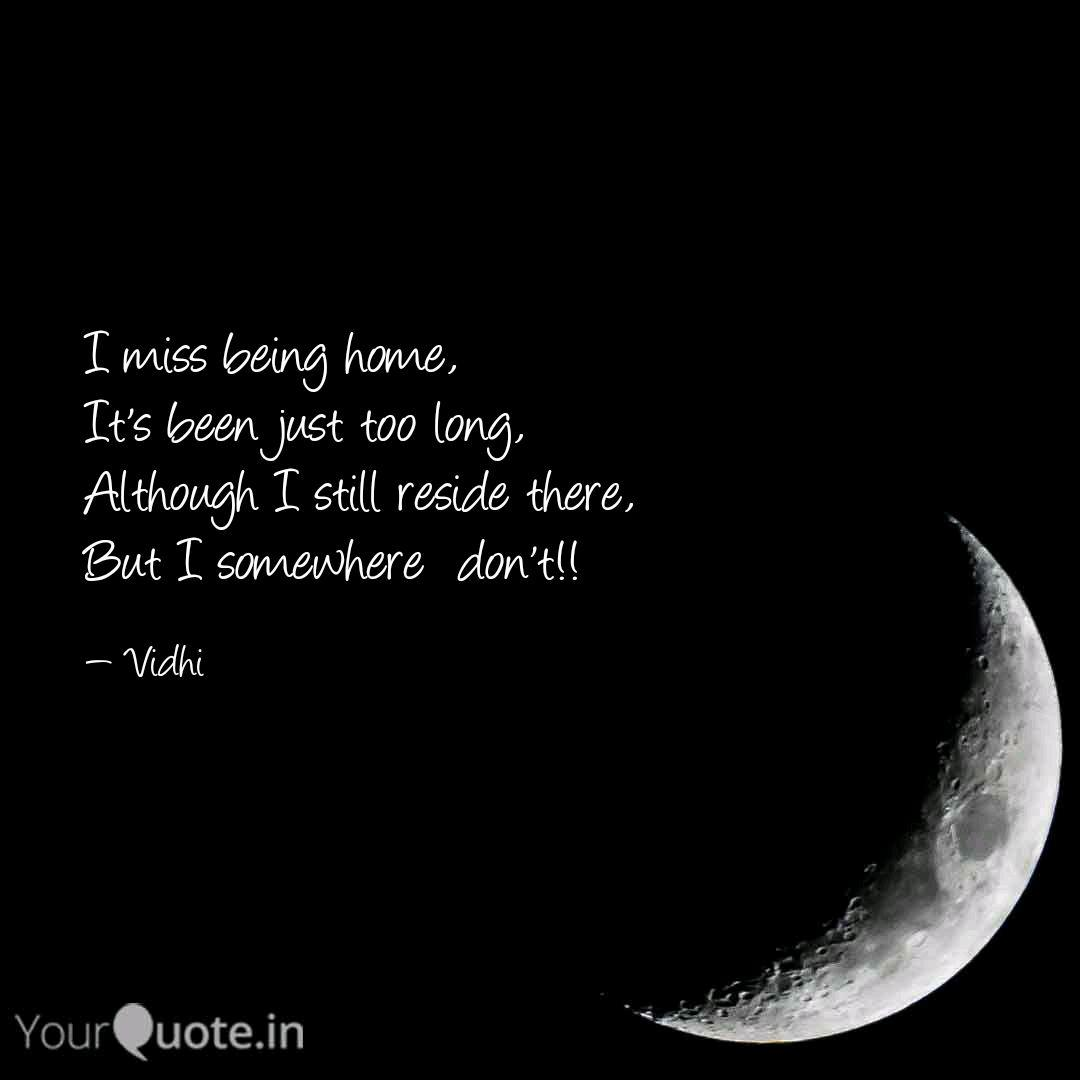 i miss being home it s b quotes writings by vidhi jain