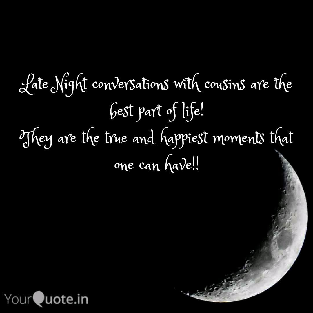 Late Night conversations ... | Quotes & Writings by Naga ...