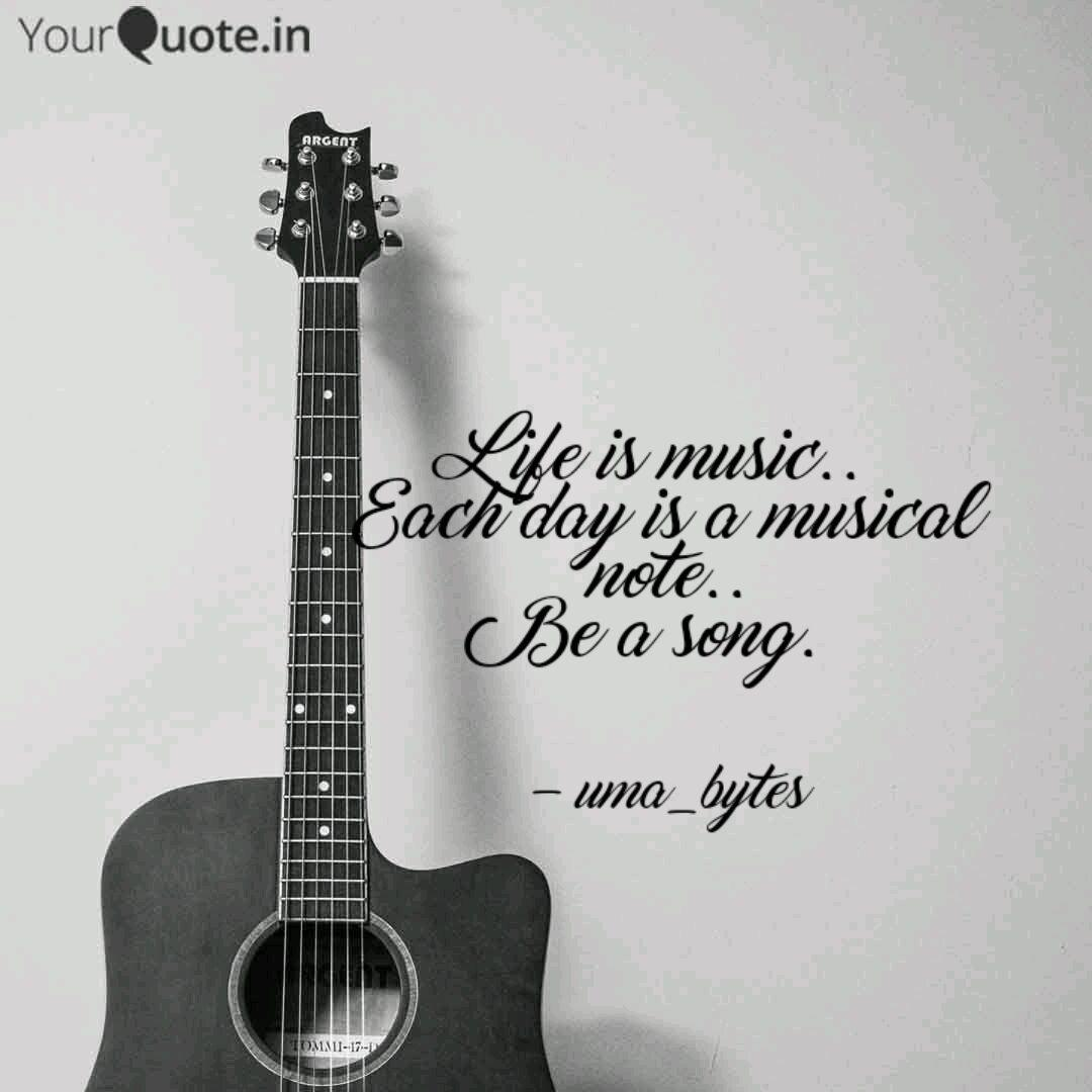 Life Is Music Each Day Quotes Writings By I Me Yourquote