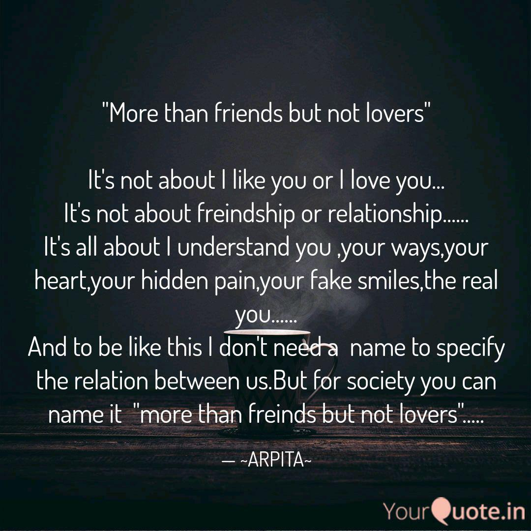 More than friends but no... | Quotes & Writings by Arpita ...