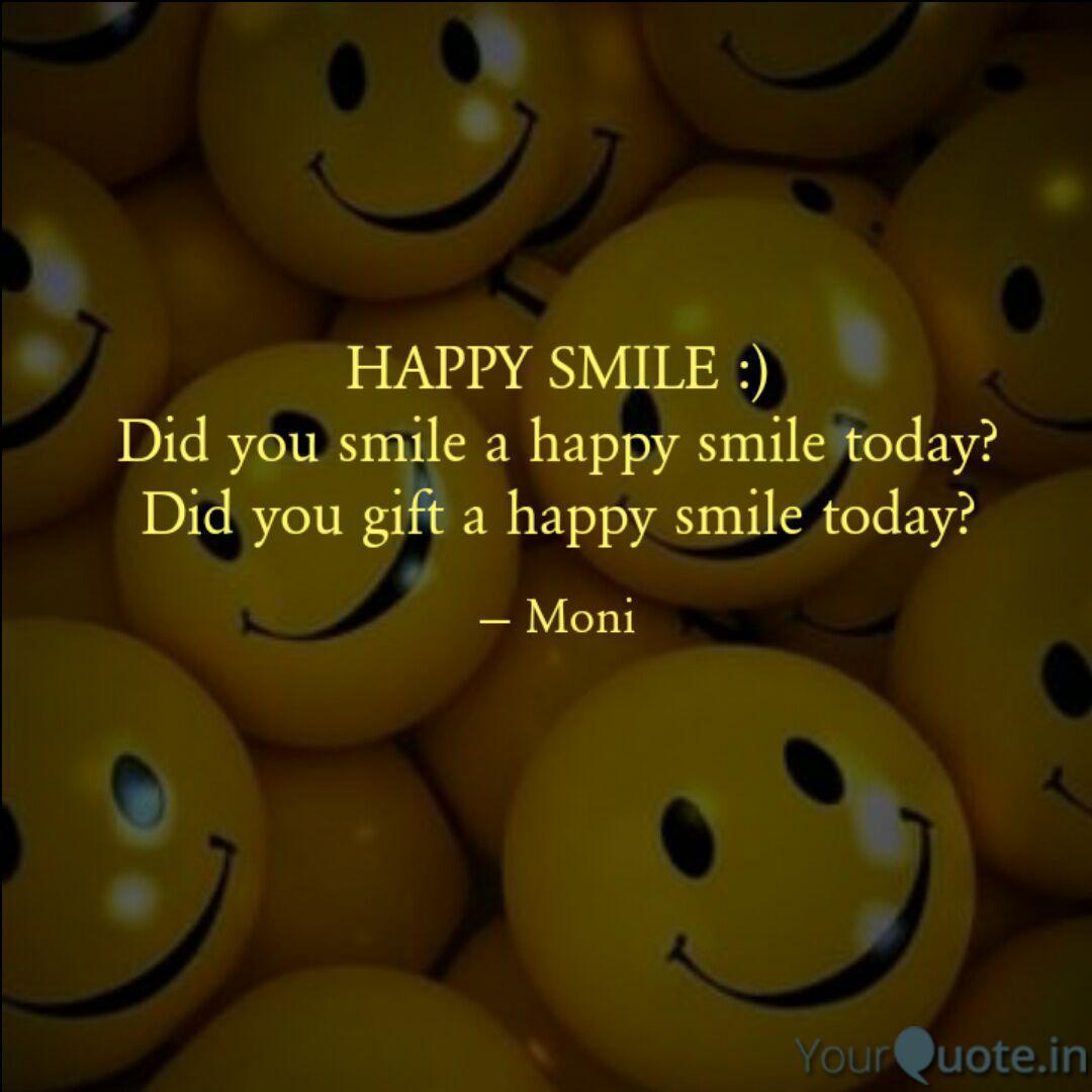 HAPPY SMILE :) Did you sm  Quotes & Writings by Mahima Dua