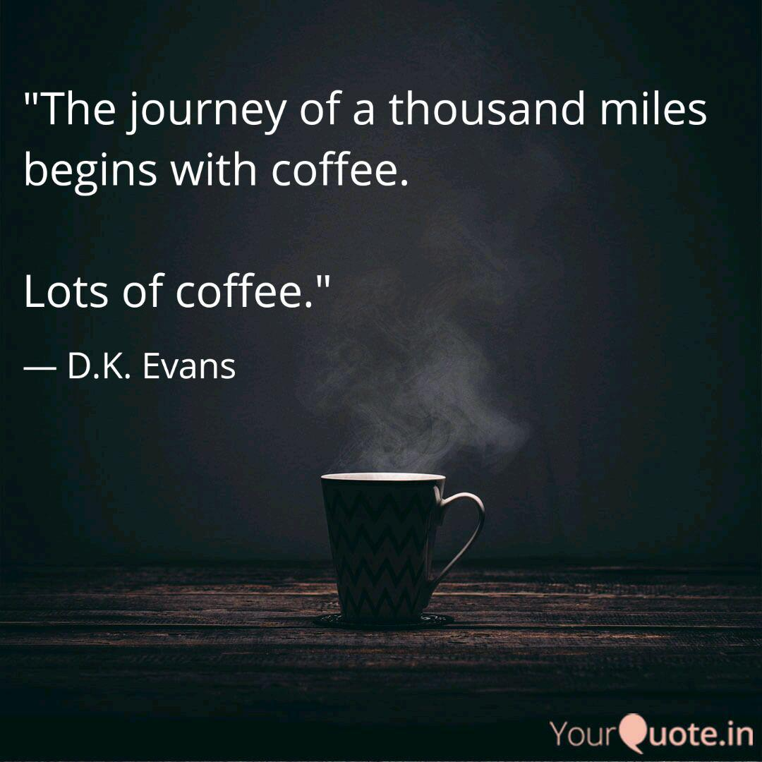 The Journey Of A Thousan Quotes Writings By David Evans Yourquote