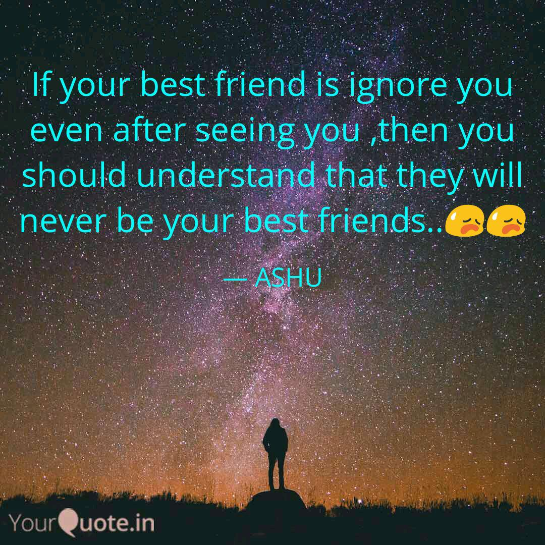 Friend ignoring you best do what your if is to What To