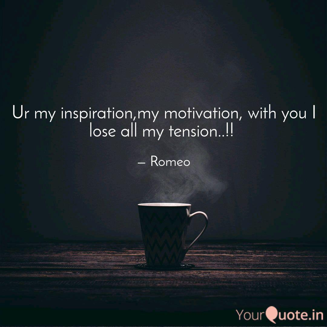 Ur my inspiration,my moti  Quotes & Writings by Rachit Naik