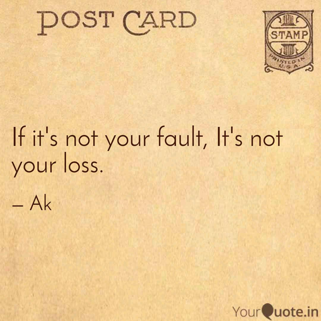 If it\'s not your fault, I...   Quotes & Writings by ...