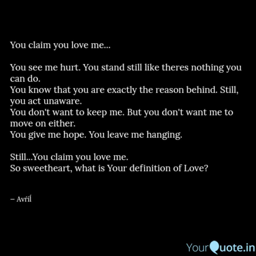 You Claim You Love Me Quotes Writings By Lipsa Yourquote