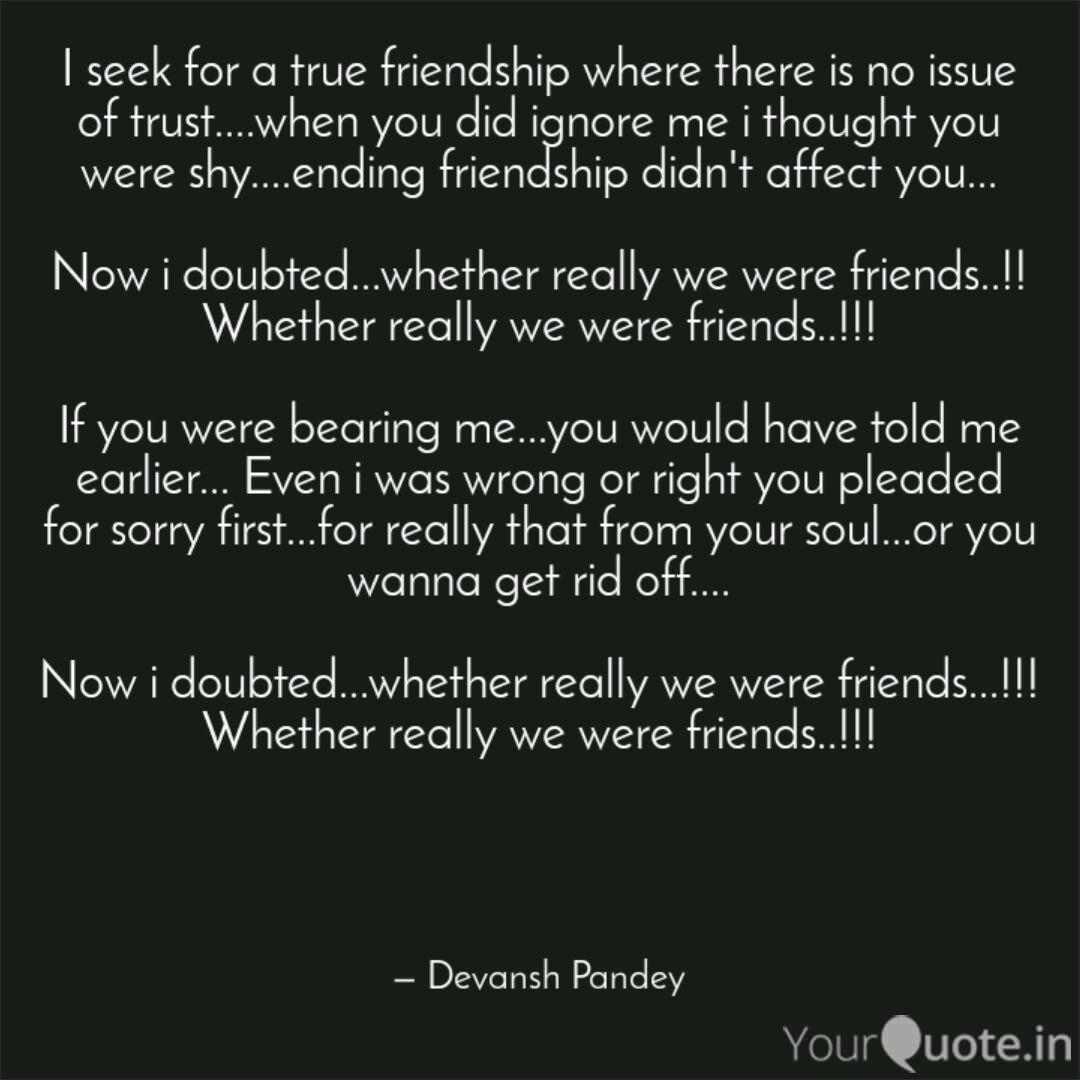 I seek for a true friends... | Quotes & Writings by Devansh ...