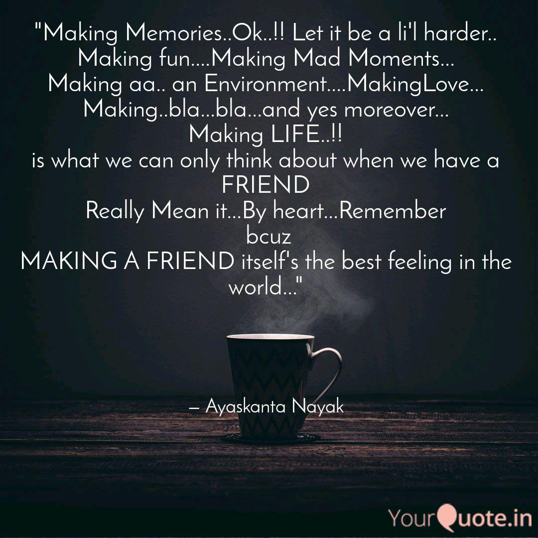 Making Memories Ok Quotes Writings By Ayaskant Nayak Yourquote