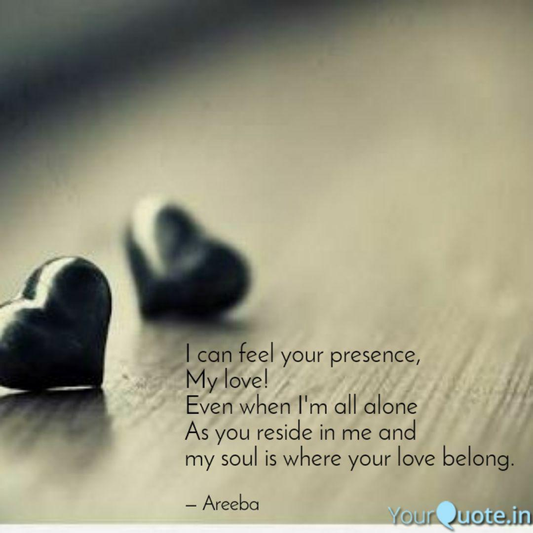 I Can Feel Your Presence Quotes Writings By Areeba Rahman